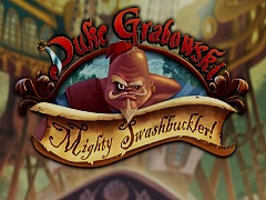Kickstarter Adventure: Duke Grabowski, Mighty Swashbuckler!