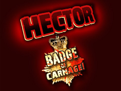 Novità per Hector: Badge of Carnage!