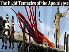 The Eight Tentacles of the Apocalypse!