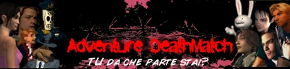 Semifinali - Riparte l'Adventure DeathMatch!